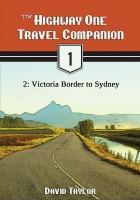 David Taylor - The Highway One Travel Companion - 2: Victoria Border to Sydney