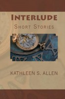 Kathleen S. Allen - Interlude: A Collection of Short Stories