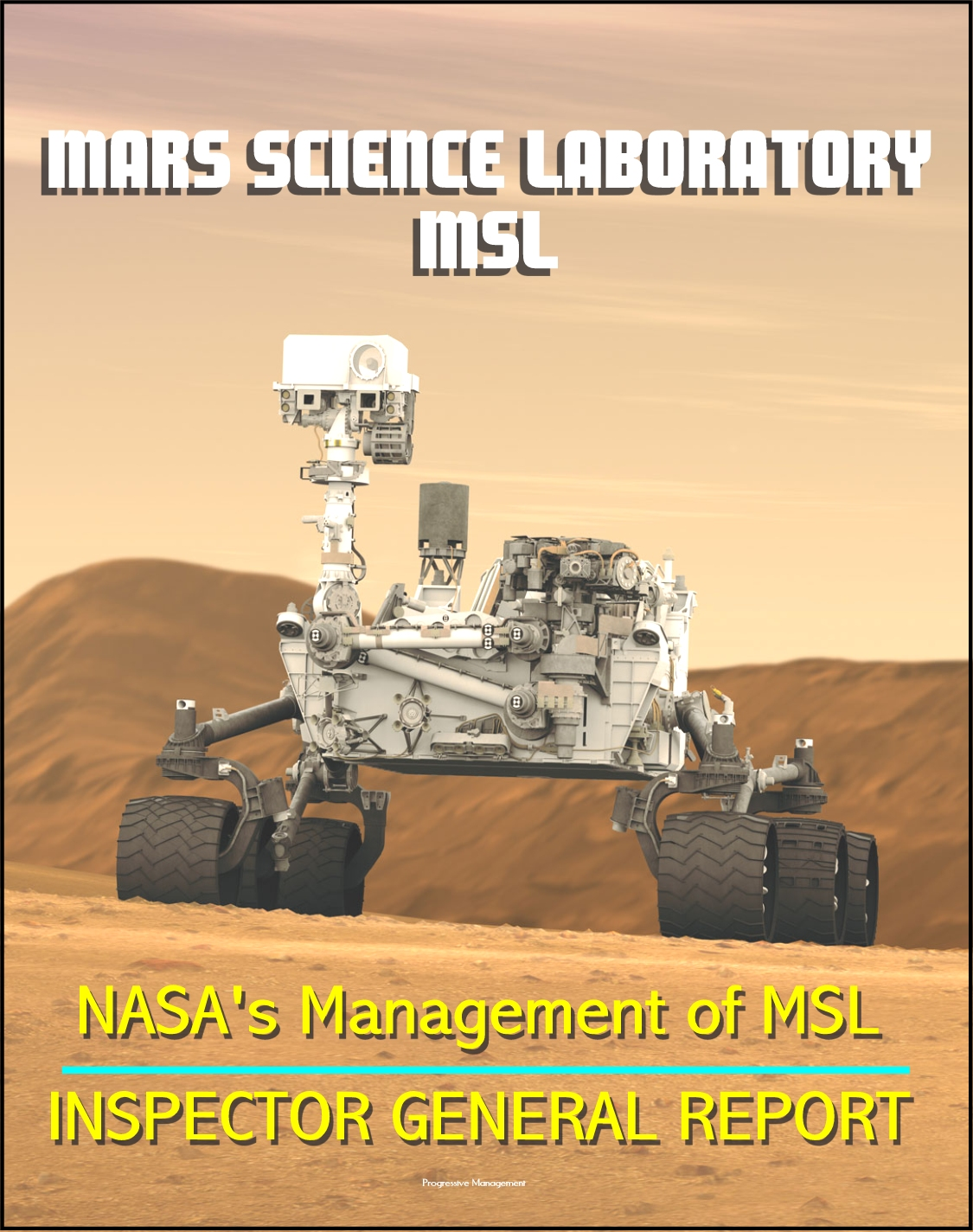 NASA's Management of the Mars Science Laboratory Project (MSL): Inspector  General Report on Technical and Financial Problems with Mars Exploration