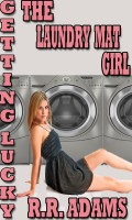 R.R Adams - Getting Lucky: The Laundry Mat Girl