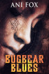 Bugbear Blues by Ani Fox