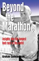 Cover for 'Beyond The Marathon: insights into the 3100 mile ultra running race'