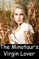 Madison Laine - The Minotaur's Virgin Lover (Monster Breeding Erotica)