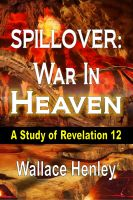 Revival Waves of Glory Books & Publishing Bill Vincent - Spillover War in Heaven: A Study of Revelation 12