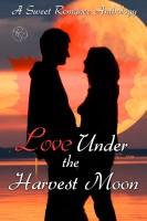 A Sweet Romance Anthology - Love Under the Harvest Moon