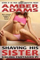 Amber Adams - Shaving His Sister (Sibling Fantasies)