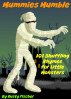 Mummies Mumble: 101 Shuffling Rhymes for Little Monsters by Rusty Fischer