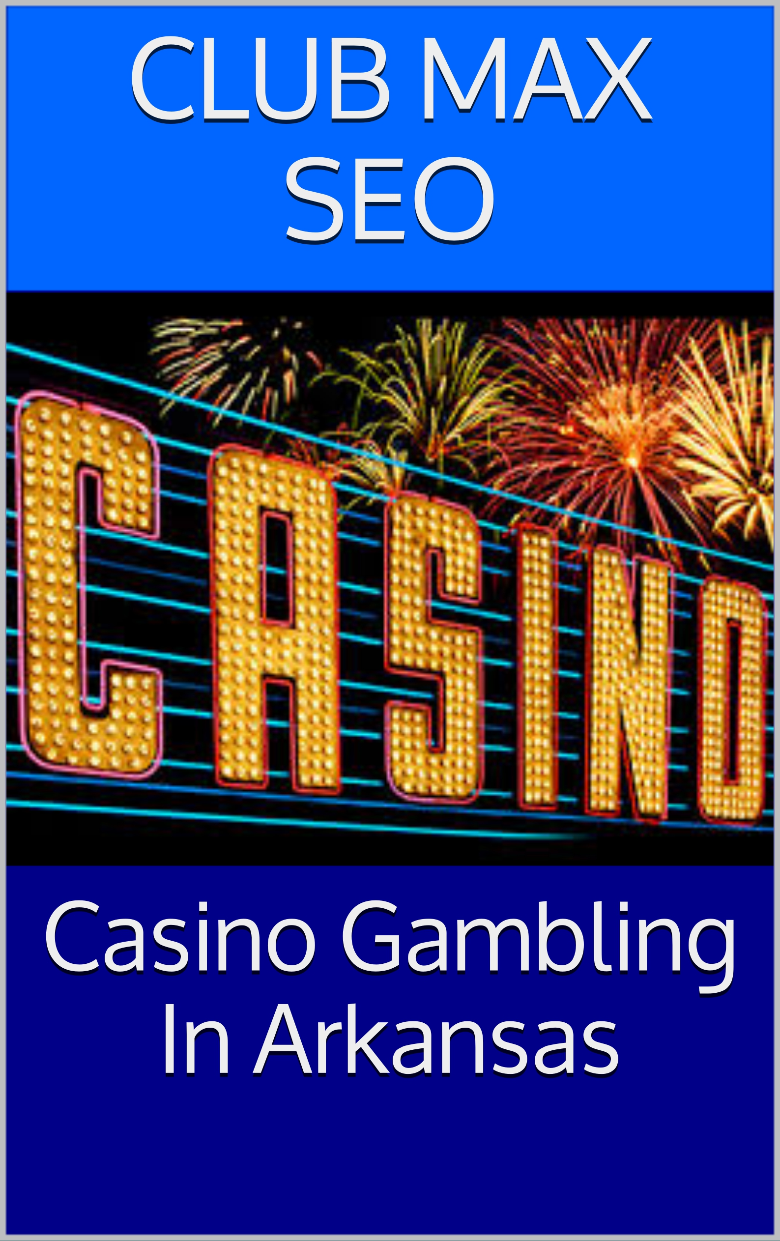 Did casino gambling pass in arkansas casino laughlin ne