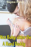 Sapna Patel - Wet Baby-sitter on a Hard Daddy