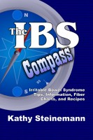 Kathy Steinemann - The IBS Compass: Irritable Bowel Syndrome Tips, Information, Fiber Charts, and Recipes