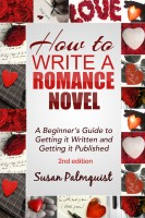 Susan Palmquist - How to Write a Romance Novel-Getting It Written and Getting It Published-Second Edition