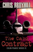 "Chris Broyhill - The Cabo Contract ""A Colin Pearce Adventure"""