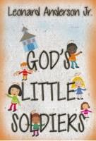 Leonard Anderson Jr - God's Little Soldiers