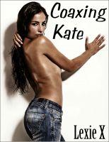 Lexie X - Coaxing Kate