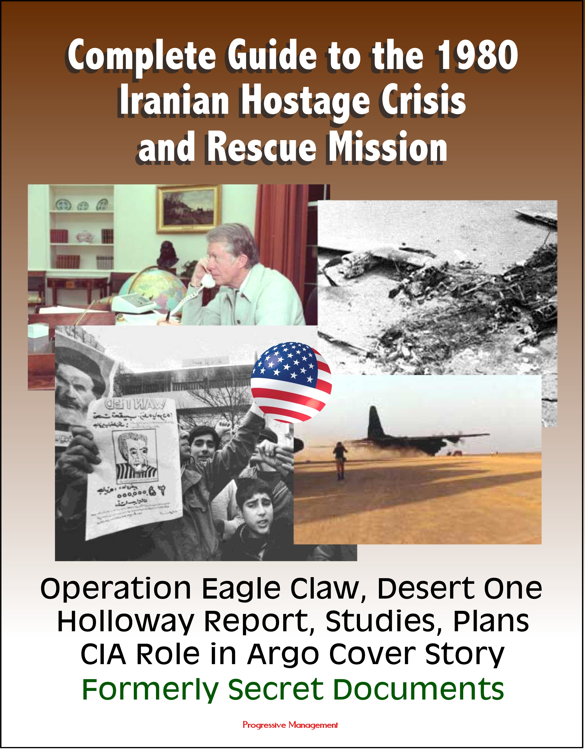 Complete Guide To The 1980 Iranian Hostage