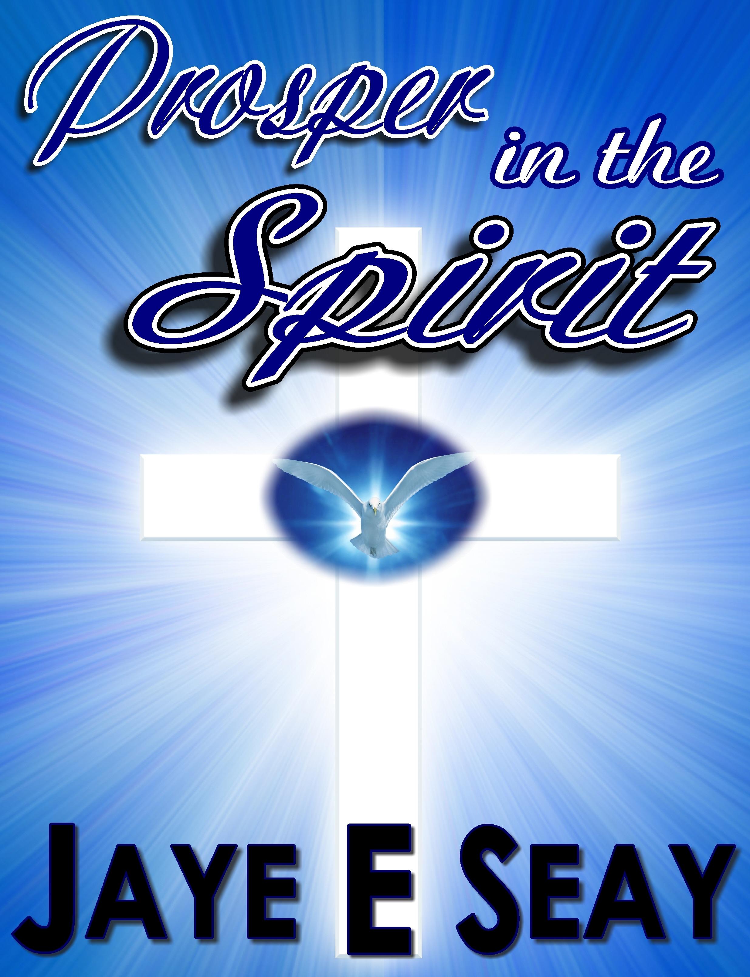 Prosper in the Spirit