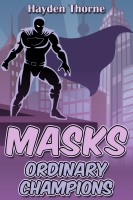 Hayden Thorne - Masks: Ordinary Champions