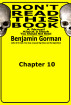 Don't Read This Book, Chapter 10 by Benjamin Gorman