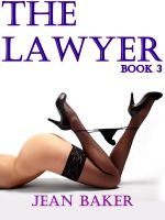 Jean Baker - The Lawyer - Book 3