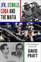 David Pratt - JFK, Oswald, Cuba, and the Mafia
