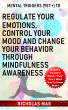 Mental Triggers (957 +) to Regulate Your Emotions, Control Your Mood And Change Your Behavior Through Mindfulness Awareness by Nicholas Mag