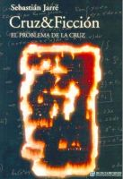 Cover for 'Cruz & Ficcion : El problema de la Cruz'
