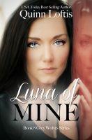 Quinn Loftis - Luna of Mine, Book 8 The Grey Wolves Series