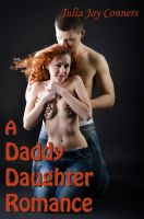 Julia Joy Conners - A Daddy Daughter Romance