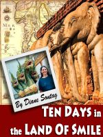 Cover for 'Ten Days in the Land of Smile: A Thailand Travelogue'