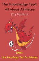 Sham - The Knowledge Test All About Athletes : Kids Test Book
