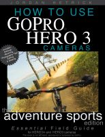 Jordan Hetrick - How To Use GoPro HERO 3 Cameras: The Adventure Sports Edition for HERO3+ and HERO3 Cameras