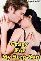 Sapna Patel - Crazy For My Step-Son (Step Mother-Step Son Sex Story)