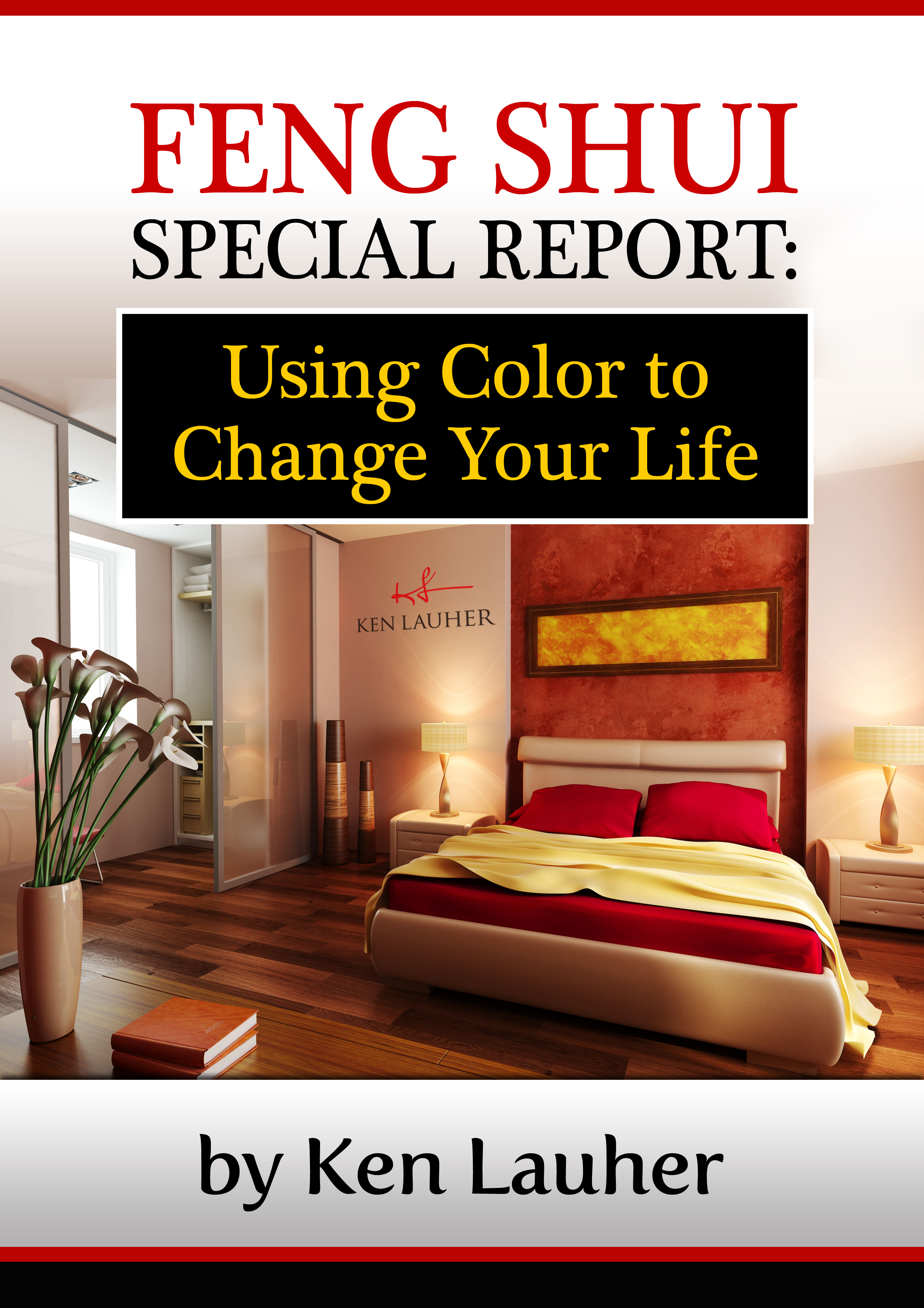 Awe Inspiring Feng Shui Colors Using Color To Change Your Life An Ebook By Ken Lauher Interior Design Ideas Gentotthenellocom