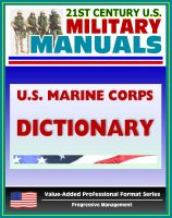 Progressive Management - 21st Century U.S. Military Manuals: U.S. Marine Corps (USMC) Marine Corps Supplement to the Department of Defense Dictionary of Military and Associated Terms (Value-Added Professional Format Series)