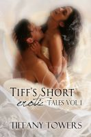 Cover for 'Tiff's Short Erotic Tales Vol 1'