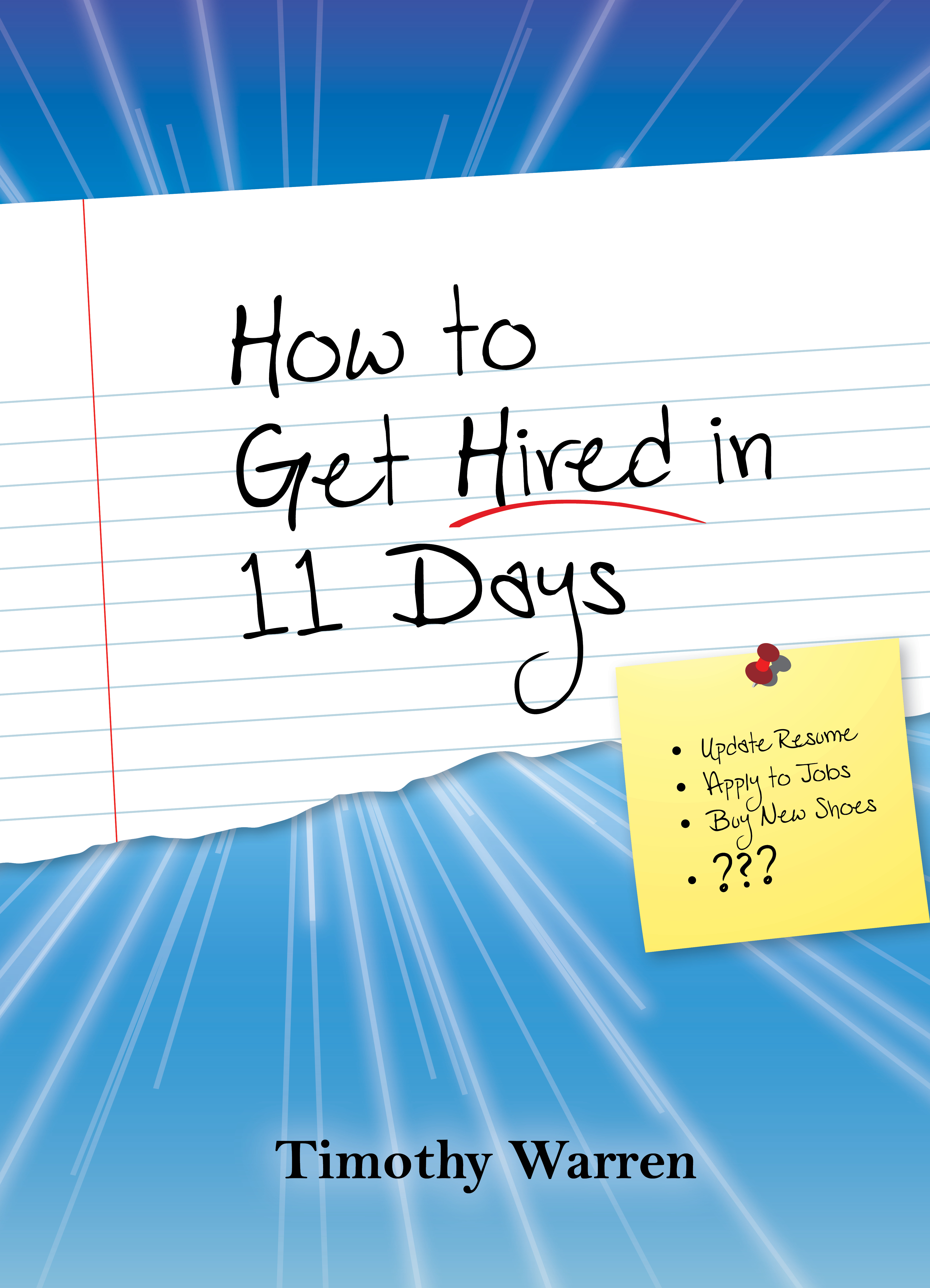 How To Get Hired In 11 Days An Ebook By Timothy Warren