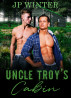 Uncle Troy's Cabin by J.P. Winters