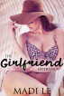 The Girlfriend Experience: How I Bit Off More Than I Could Chew by Madi Le