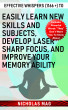 Effective Whispers (1166 +) to Easily Learn New Skills and Subjects, Develop Laser Sharp Focus, and Improve Your Memory Ability by Nicholas Mag
