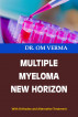 Multiple Myeloma New Horizon by Dr O P Verma