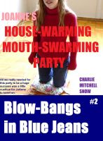 Charlie Mitchell Snow - JoAnne's House-Warming Mouth-Swarming Party - Blow-Bangs in Blue Jeans #2