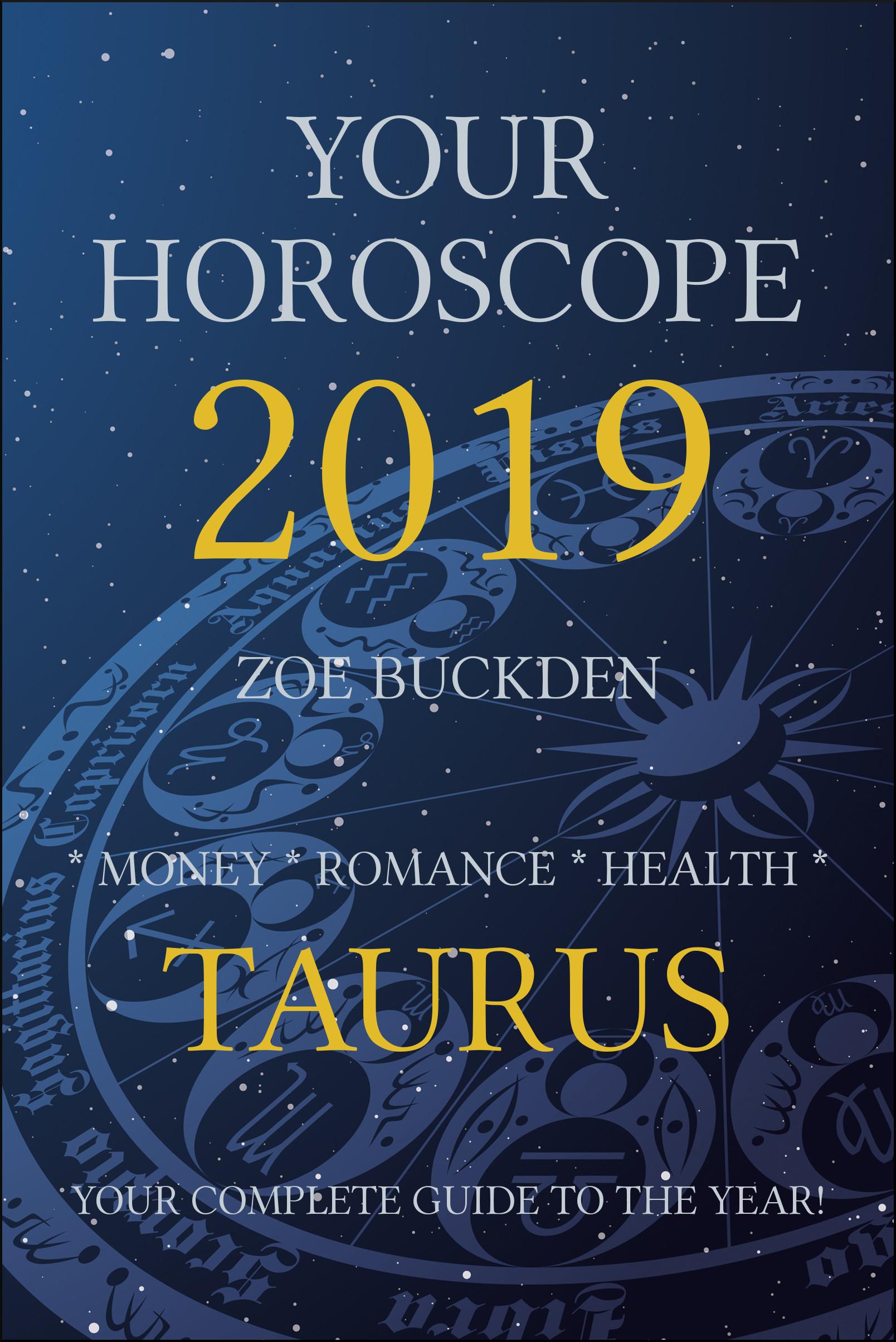 Your Horoscope 2019: Taurus, an Ebook by Zoe Buckden