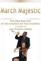 Pure Sheet Music - March Majestic Pure Sheet Music Duet for Alto Saxophone and Tenor Saxophone, Arranged by Lars Christian Lundholm