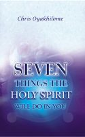 Pastor Chris Oyakhilome PhD - Seven Things The Holy Spirit Will Do In You