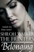 Shiloh Walker - Belonging: A Hunters World Novella