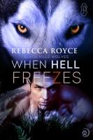 Rebecca Royce - When Hell Freezes