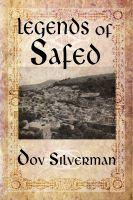 Dov Silverman - Legends of Safed