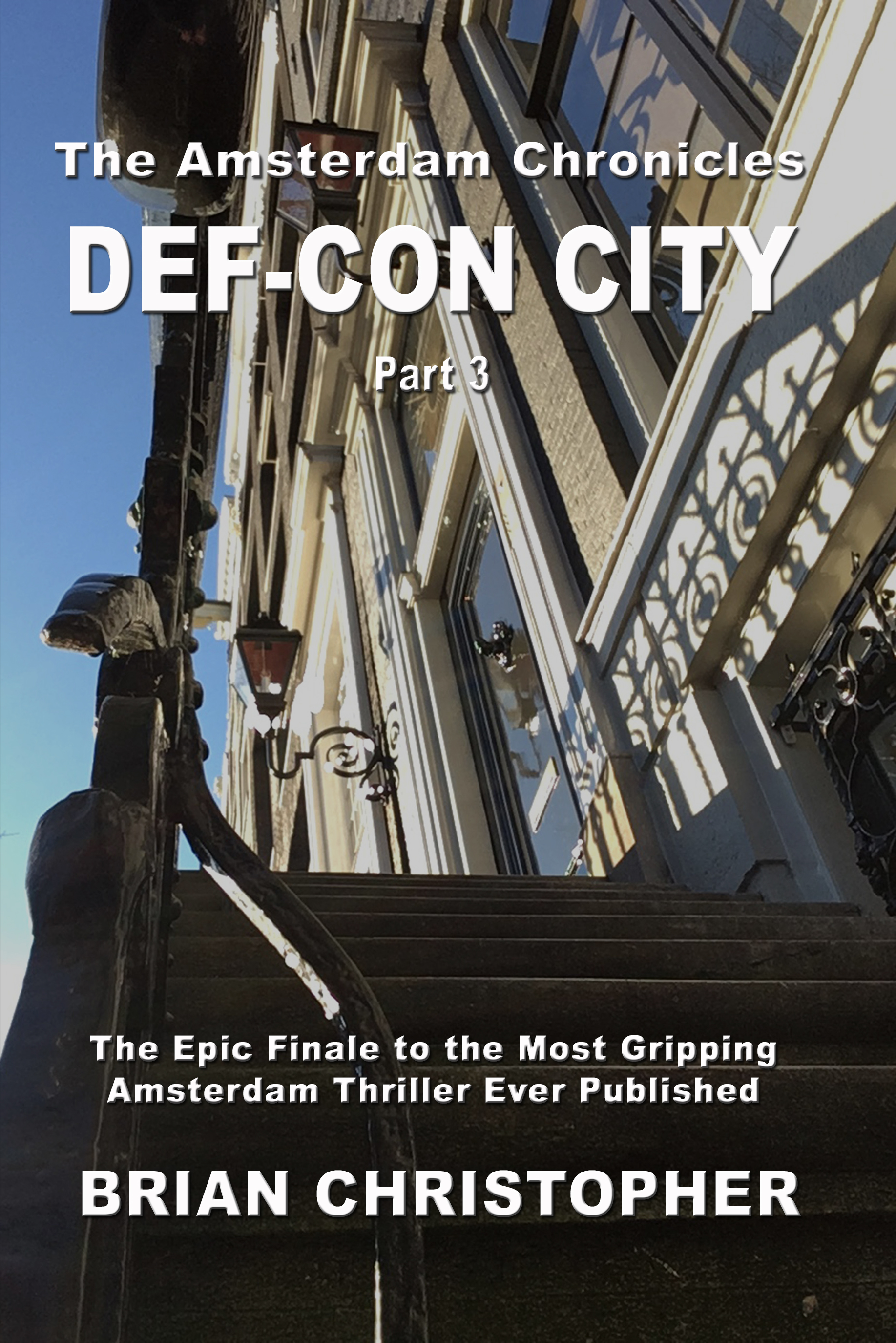 How Long Does Def Last >> The Amsterdam Chronicles Def Con City Part 3 An Ebook By Brian Christopher