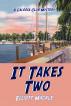 It Takes Two: A Novel by Elliott Mackle