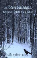 Vila SpiderHawk - Hidden Passages: Tales to Honor the Crones